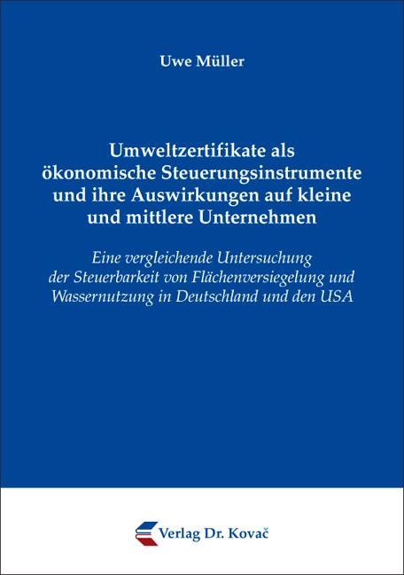 Cover: Umweltzertifikate als ökonomische Steuerungsinstrumente und ihre Auswirkungen auf kleine und mittlere Unternehmen