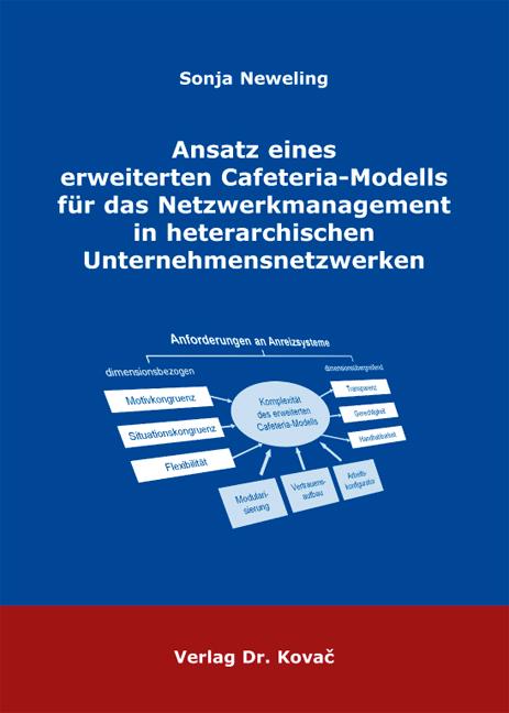 Cover: Ansatz eines erweiterten Cafeteria-Modells für das Netzwerkmanagement in heterarchischen Unternehmensnetzwerken