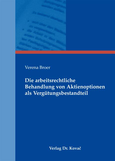 Cover: Die arbeitsrechtliche Behandlung von Aktienoptionen als Vergütungsbestandteil
