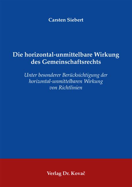 Cover: Die horizontal-unmittelbare Wirkung des Gemeinschaftsrechts