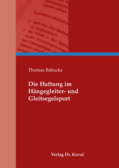 Cover: Die Haftung im Hängegleiter- und Gleitsegelsport
