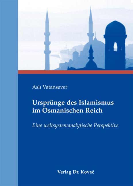 Cover: Ursprünge des Islamismus im Osmanischen Reich