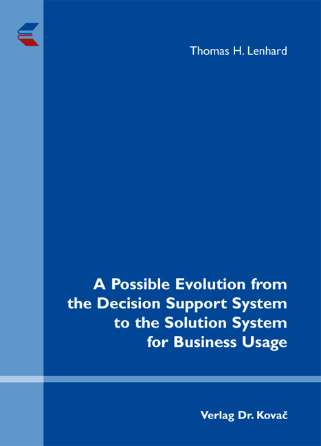 Cover: A Possible Evolution from the Decision Support System to the Solution System for Business Usage