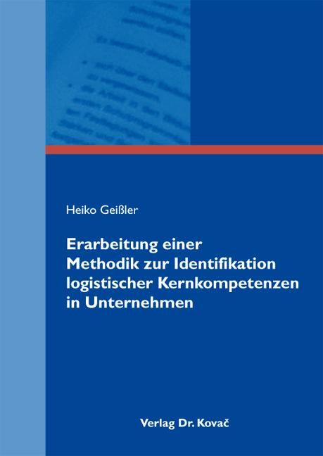 Cover: Erarbeitung einer Methodik zur Identifikation logistischer Kernkompetenzen in Unternehmen