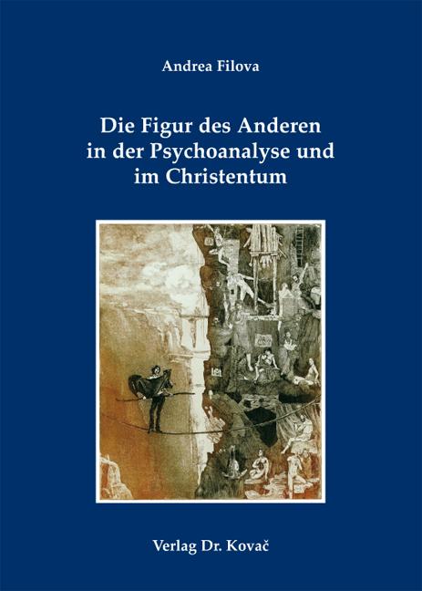 Cover: Die Figur des Anderen in der Psychoanalyse und im Christentum
