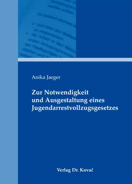 Cover: Zur Notwendigkeit und Ausgestaltung eines Jugendarrestvollzugsgesetzes