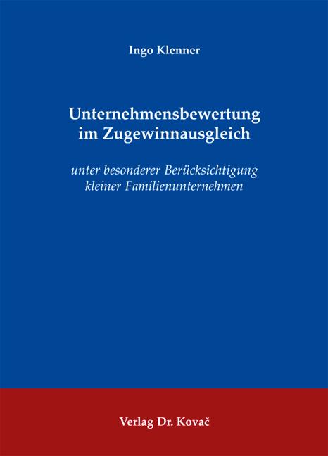 Cover: Unternehmensbewertung im Zugewinnausgleich