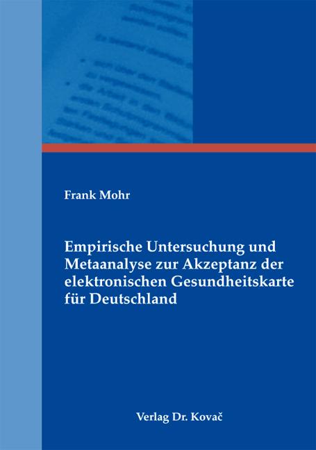 Cover: Empirische Untersuchung und Metaanalyse zur Akzeptanz der elektronischen Gesundheitskarte für Deutschland