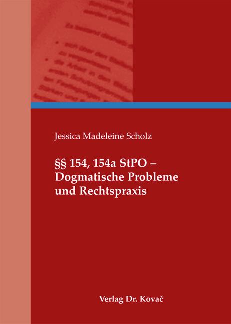 Cover: §§ 154, 154a StPO – Dogmatische Probleme und Rechtspraxis