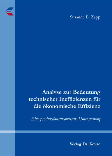 Cover: Analyse zur Bedeutung technischer Ineffizienzen für die ökonomische Effizienz