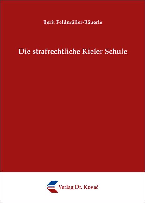 Cover: Die strafrechtliche Kieler Schule