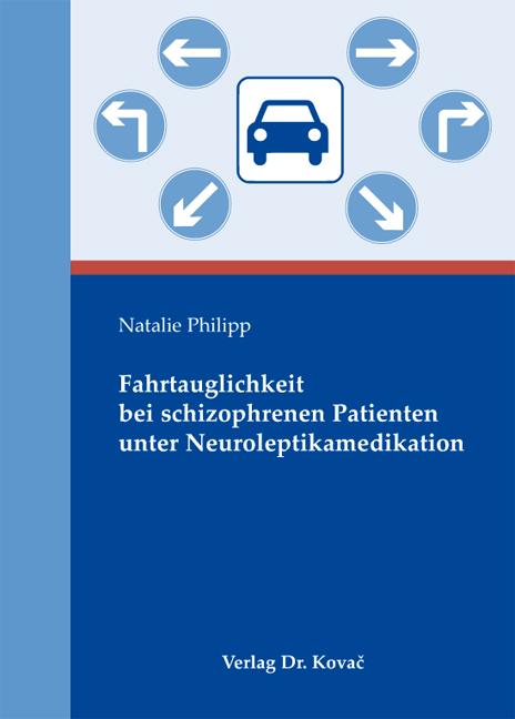 Cover: Fahrtauglichkeit bei schizophrenen Patienten unter Neuroleptikamedikation