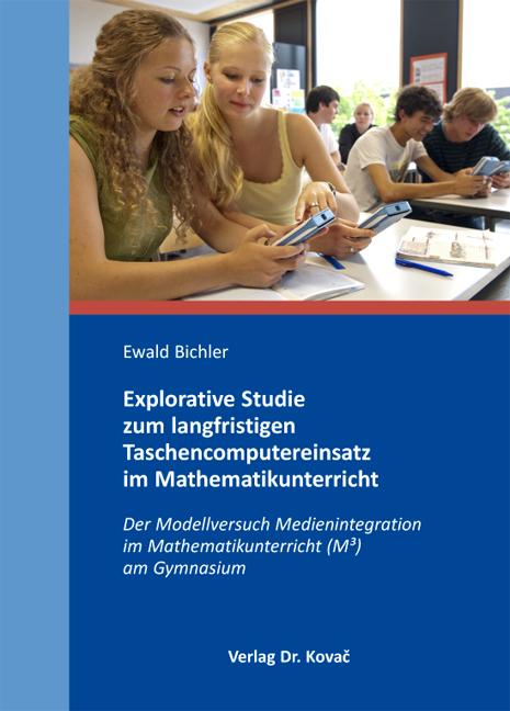 Cover: Explorative Studie zum langfristigen Taschencomputereinsatz im Mathematikunterricht