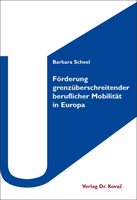Cover: Förderung grenzüberschreitender beruflicher Mobilität in Europa