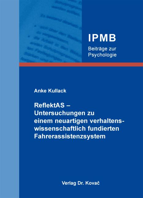 Cover: ReflektAS – Untersuchungen zu einem neuartigen verhaltenswissenschaftlich fundierten Fahrerassistenzsystem
