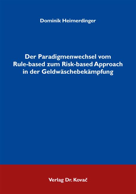 Cover: Der Paradigmenwechsel vom Rule-based zum Risk-based Approach in der Geldwäschebekämpfung