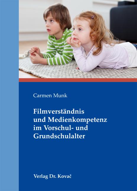 Cover: Filmverständnis und Medienkompetenz im Vorschul- und Grundschulalter