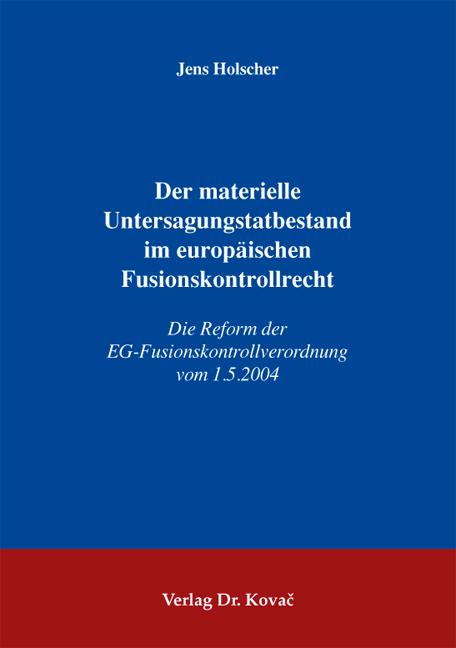 Cover: Der materielle Untersagungstatbestand im europäischen Fusionskontrollrecht