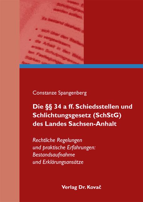 Cover: Die §§ 34 a ff. Schiedsstellen und Schlichtungsgesetz (SchStG) des Landes Sachsen-Anhalt