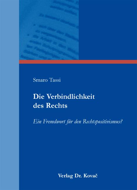 Cover: Die Verbindlichkeit des Rechts