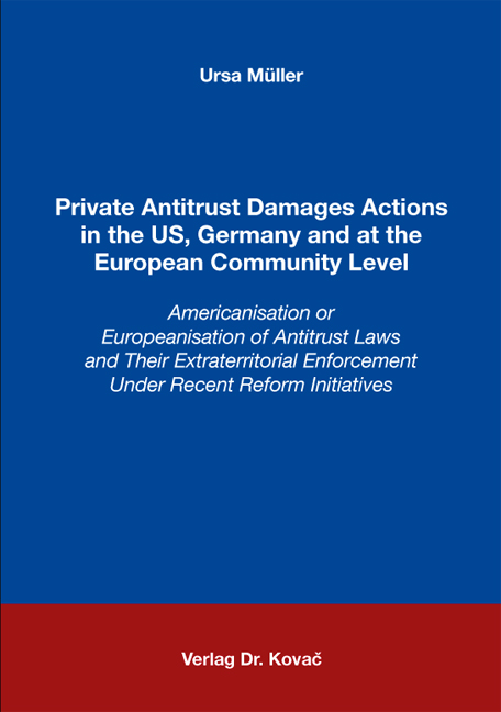 Cover: Private Antitrust Damages Actions in the US, Germany and at the European Community Level