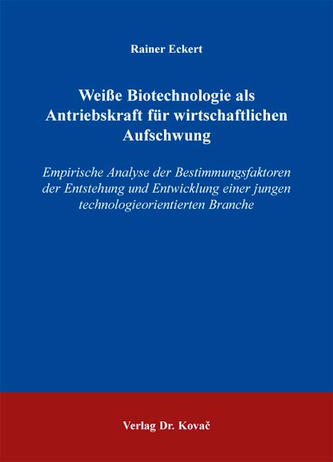 Cover: Weiße Biotechnologie als Antriebskraft für wirtschaftlichen Aufschwung