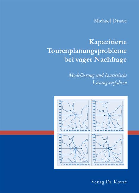 Cover: Kapazitierte Tourenplanungsprobleme bei vager Nachfrage