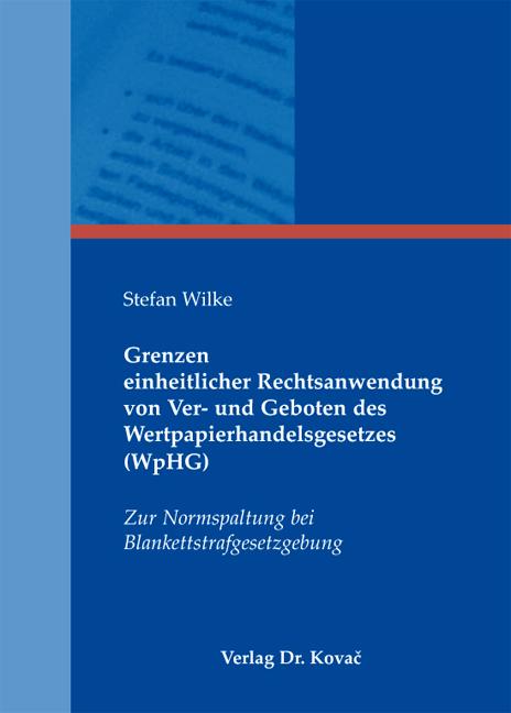 Cover: Grenzen einheitlicher Rechtsanwendung von Ver- und Geboten des Wertpapierhandelsgesetzes (WpHG)