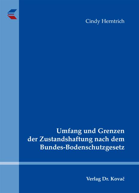 Cover: Umfang und Grenzen der Zustandshaftung nach dem Bundes-Bodenschutzgesetz