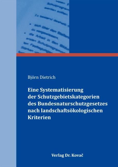 Cover: Eine Systematisierung der Schutzgebietskategorien des Bundesnaturschutzgesetzes nach landschaftsökologischen Kriterien