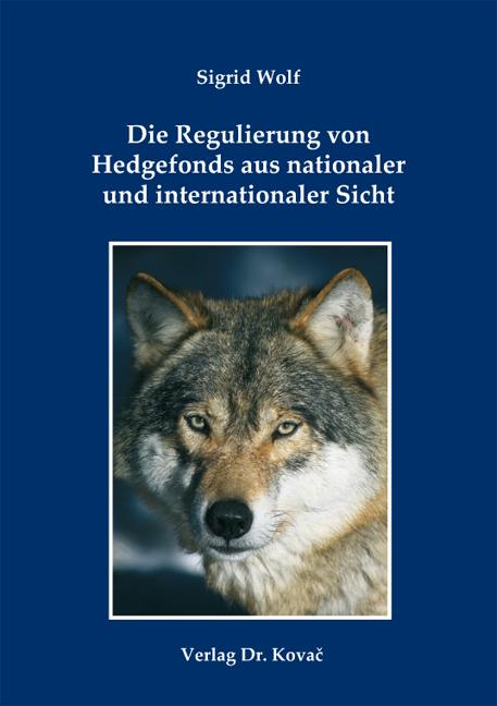 Cover: Die Regulierung von Hedgefonds aus nationaler und internationaler Sicht