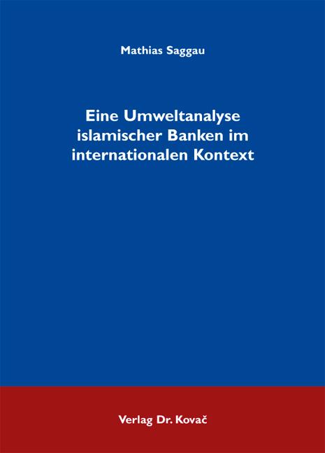 Cover: Eine Umweltanalyse islamischer Banken im internationalen Kontext