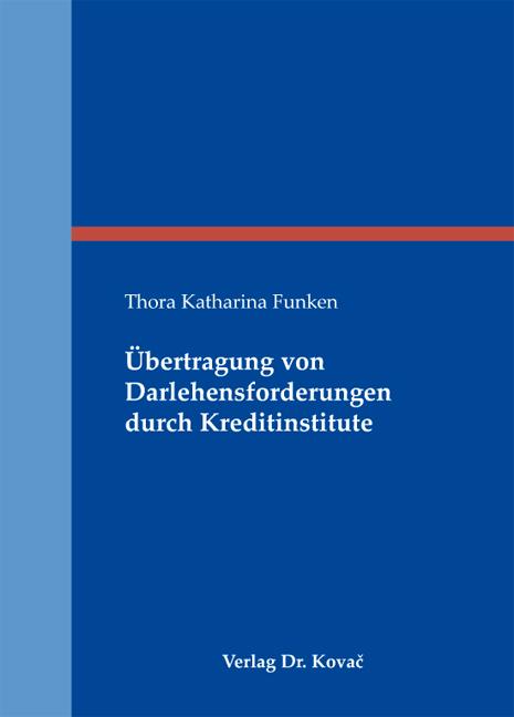 Cover: Übertragung von Darlehensforderungen durch Kreditinstitute