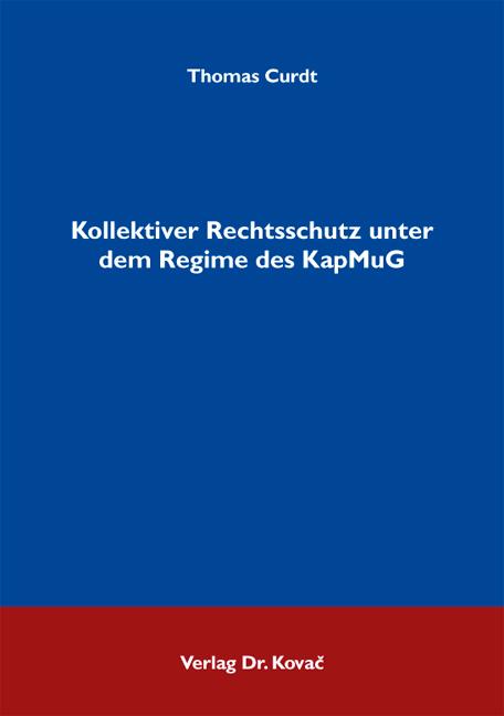 Cover: Kollektiver Rechtsschutz unter dem Regime des KapMuG