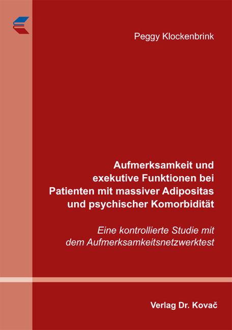 Cover: Aufmerksamkeit und exekutive Funktionen bei Patienten mit massiver Adipositas und psychischer Komorbidität