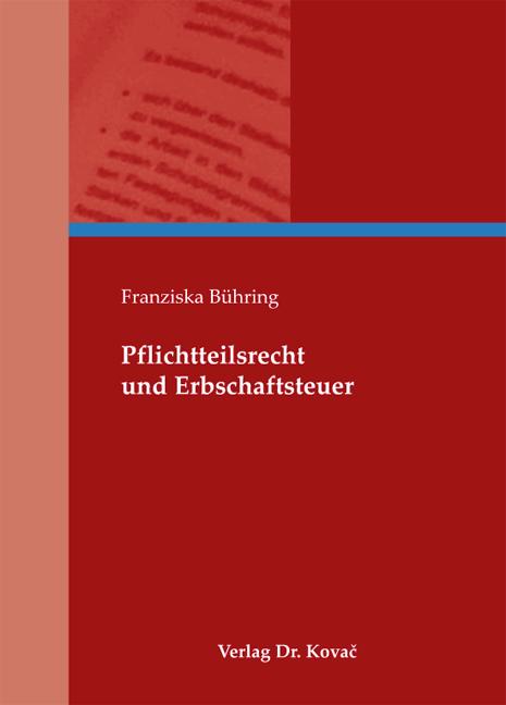 Cover: Pflichtteilsrecht und Erbschaftsteuer