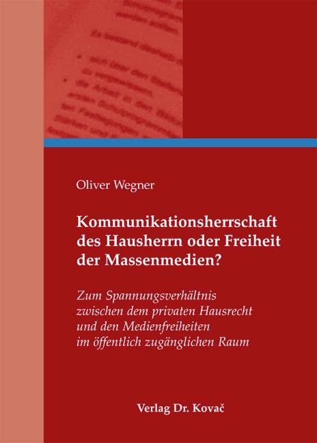 Cover: Kommunikationsherrschaft des Hausherrn oder Freiheit der Massenmedien?
