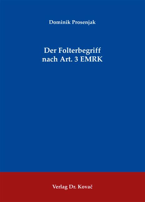 Cover: Der Folterbegriff nach Art. 3 EMRK