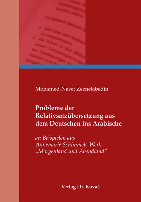 Cover: Probleme der Relativsatzübersetzung aus dem Deutschen ins Arabische