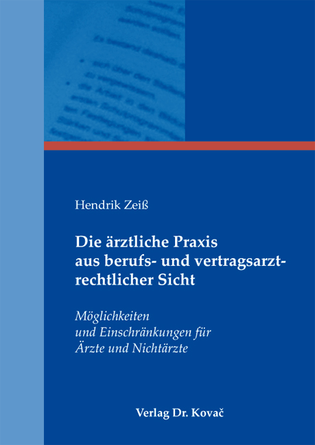 Cover: Die ärztliche Praxis aus berufs- und vertragsarztrechtlicher Sicht
