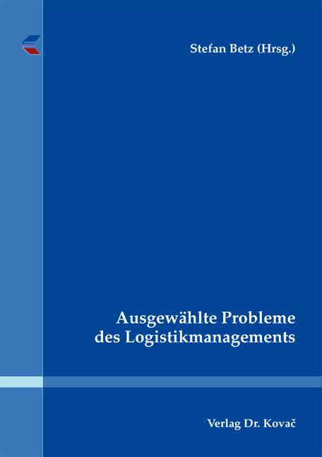 Cover: Ausgewählte Probleme des Logistikmanagements