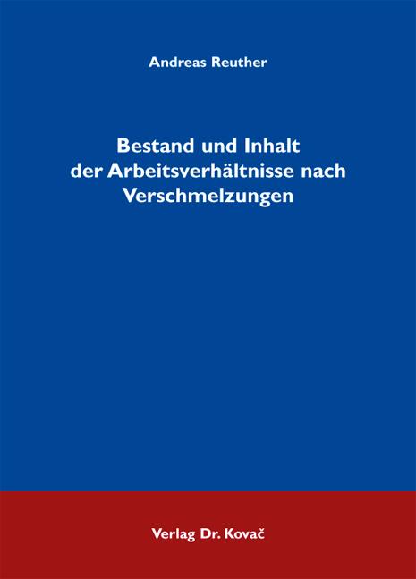 Cover: Bestand und Inhalt der Arbeitsverhältnisse nach Verschmelzungen
