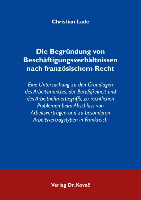 Cover: Die Begründung von Beschäftigungsverhältnissen nach französischem Recht