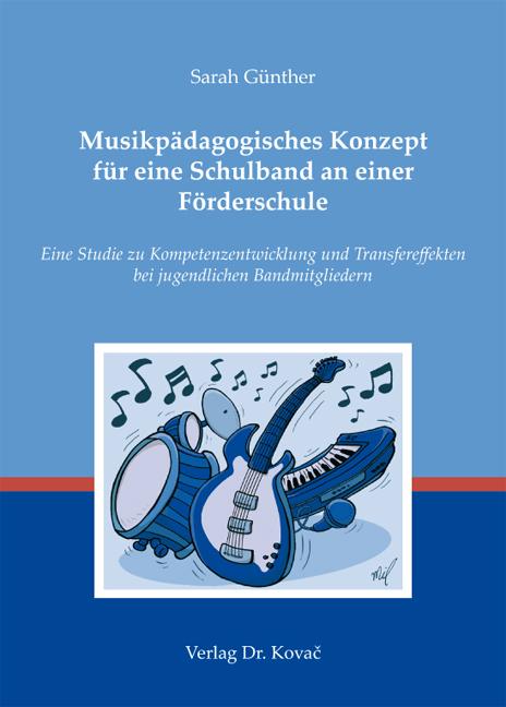 Cover: Musikpädagogisches Konzept für eine Schulband an einer Förderschule