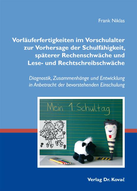 Cover: Vorläuferfertigkeiten im Vorschulalter zur Vorhersage der Schulfähigkeit, späterer Rechenschwäche und Lese- und Rechtschreibschwäche
