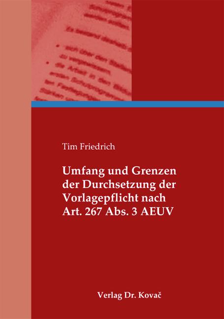 Cover: Umfang und Grenzen der Durchsetzung der Vorlagepflicht nach Art. 267 Abs. 3 AEUV