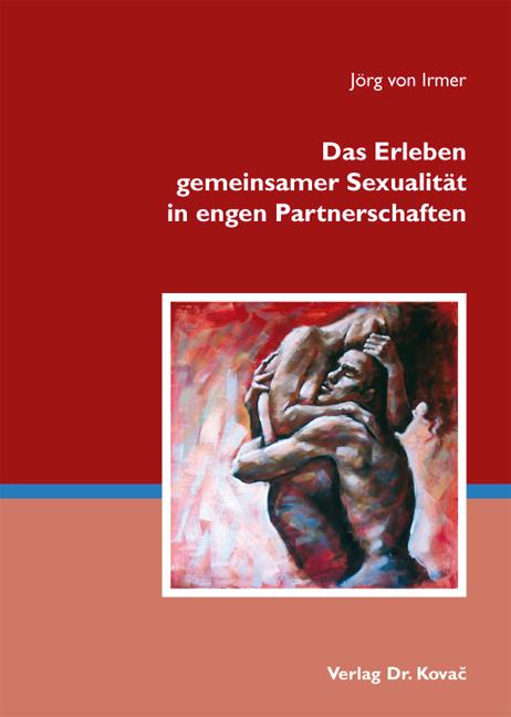 Cover: Das Erleben gemeinsamer Sexualität in engen Partnerschaften