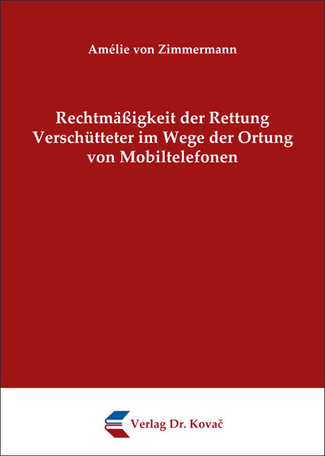 Cover: Rechtmäßigkeit der Rettung Verschütteter im Wege der Ortung von Mobiltelefonen