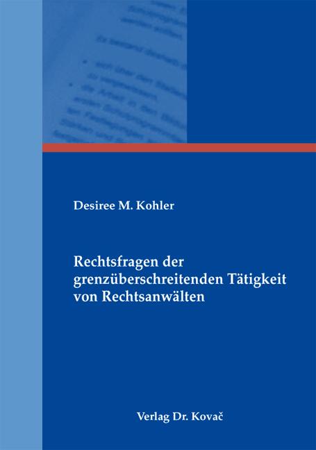 Cover: Rechtsfragen der grenzüberschreitenden Tätigkeit von Rechtsanwälten
