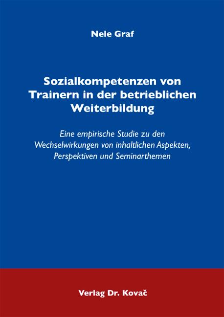 Cover: Sozialkompetenzen von Trainern in der betrieblichen Weiterbildung